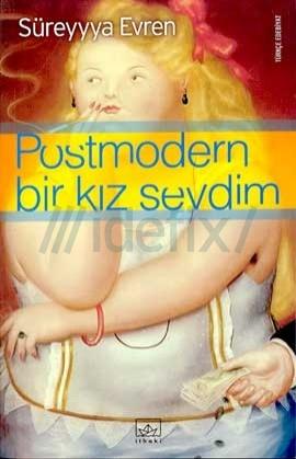 Postmodern Bir Kız Sevdim